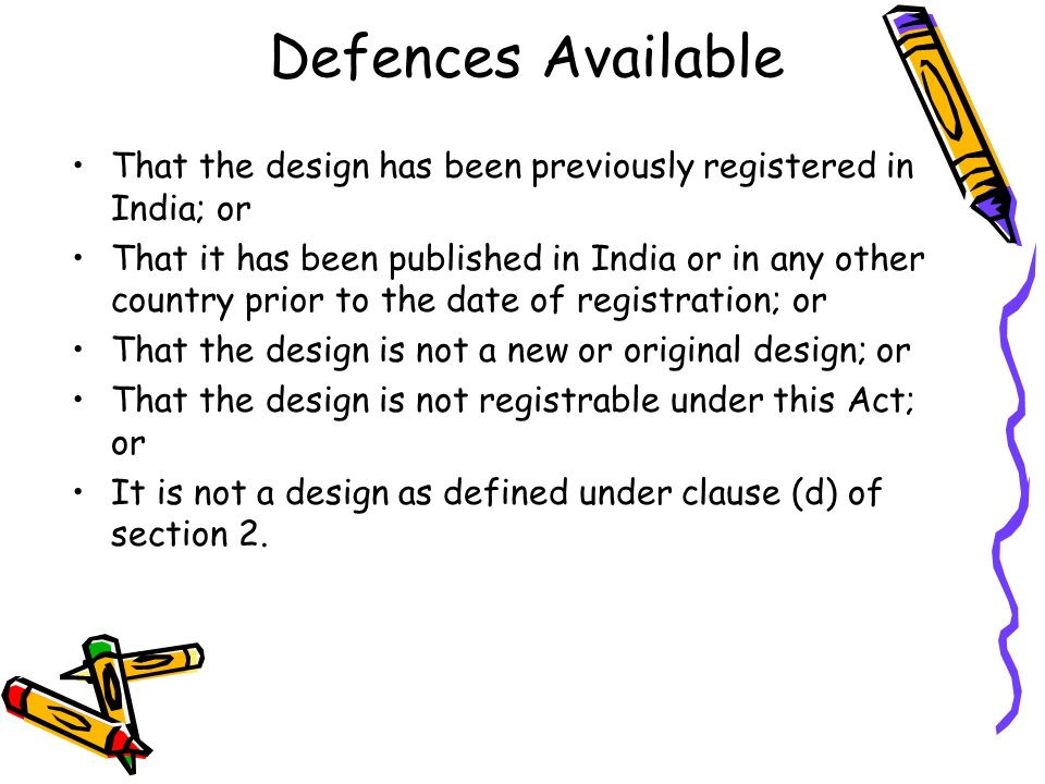 Defences Available That the design has been previously registered in India; or.