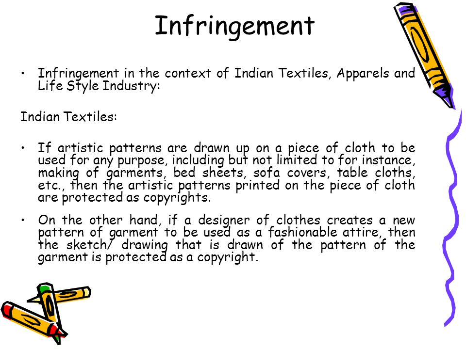 Infringement Infringement in the context of Indian Textiles, Apparels and Life Style Industry: Indian Textiles:
