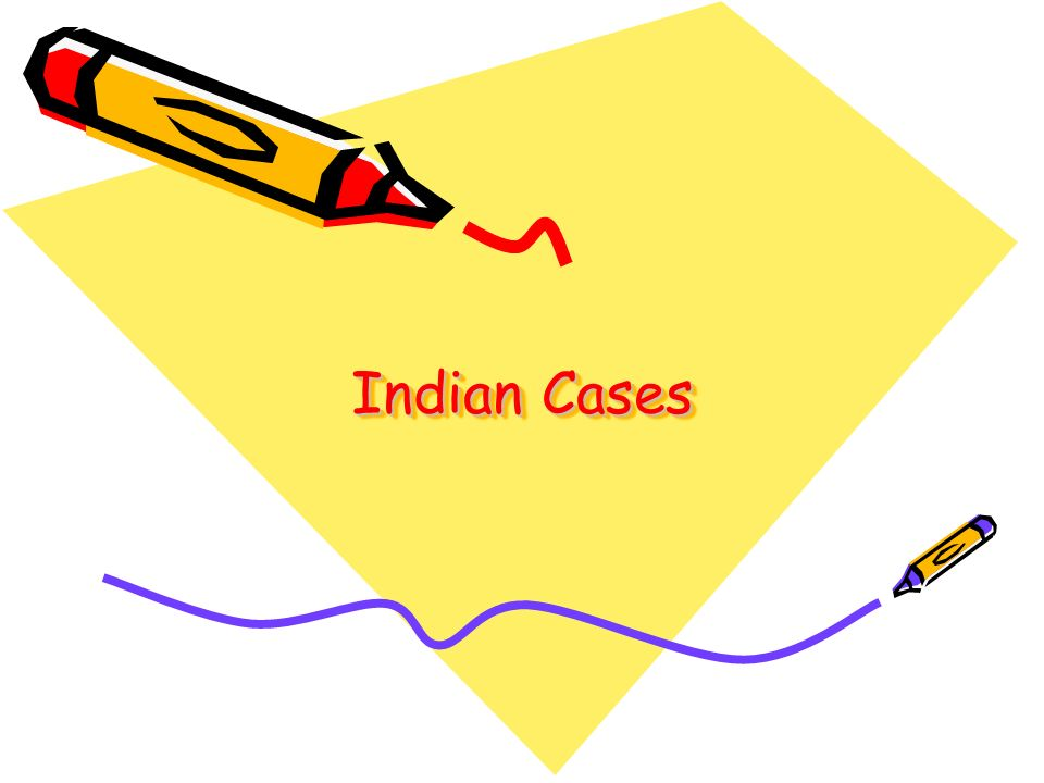 Indian Cases