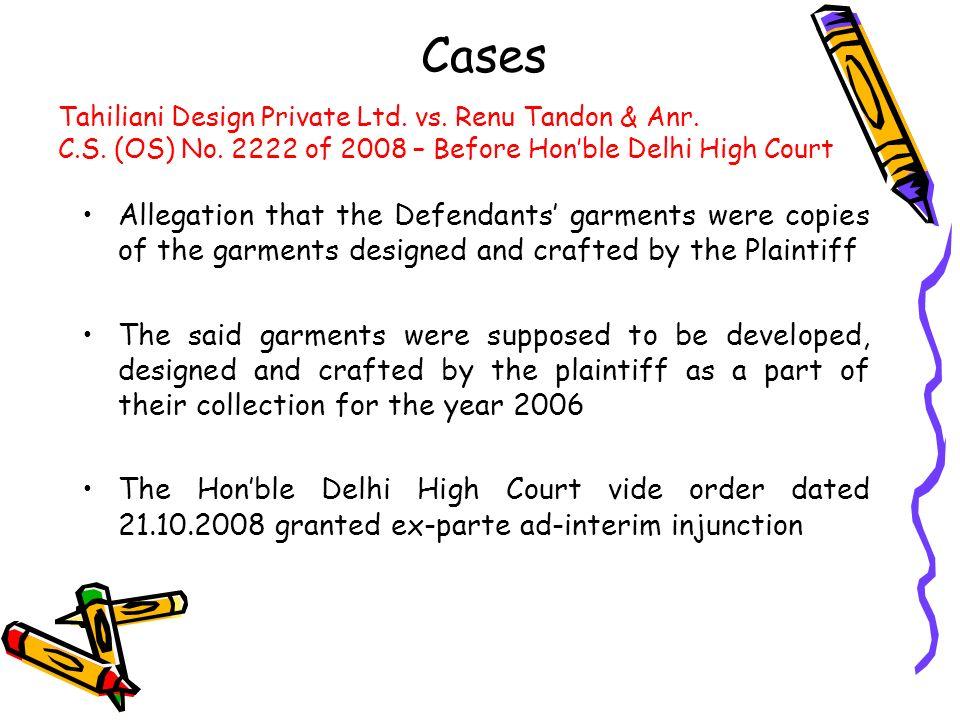 Cases Tahiliani Design Private Ltd. vs. Renu Tandon & Anr. C.S. (OS) No. 2222 of 2008 – Before Hon'ble Delhi High Court.