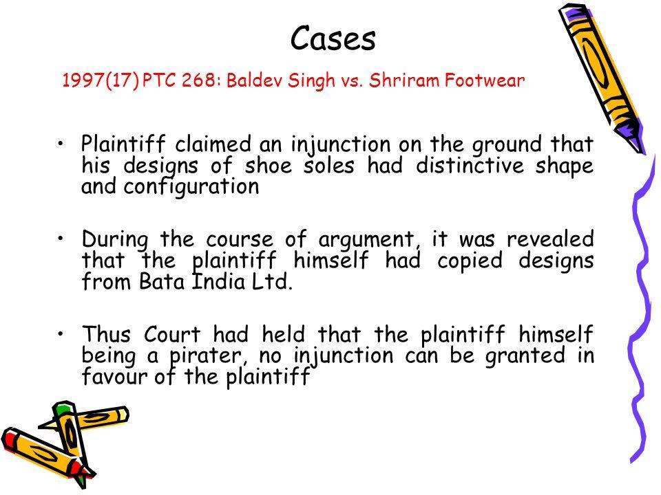 Cases 1997(17) PTC 268: Baldev Singh vs. Shriram Footwear.