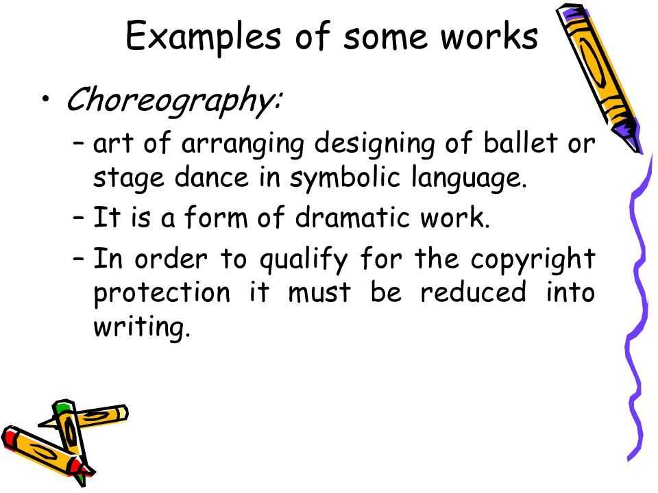 Examples of some works Choreography: