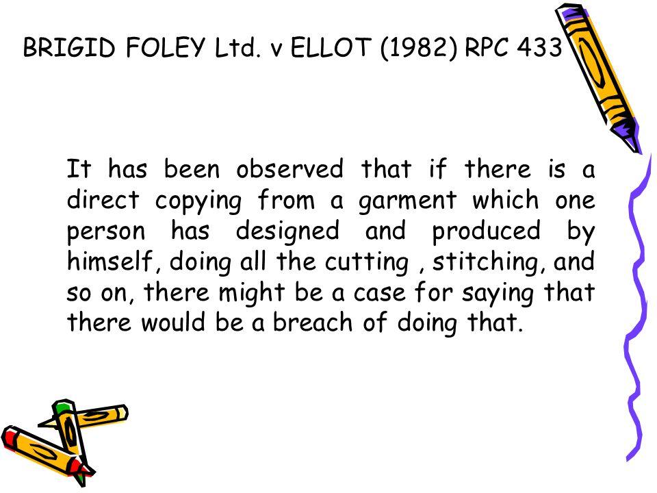 BRIGID FOLEY Ltd. v ELLOT (1982) RPC 433