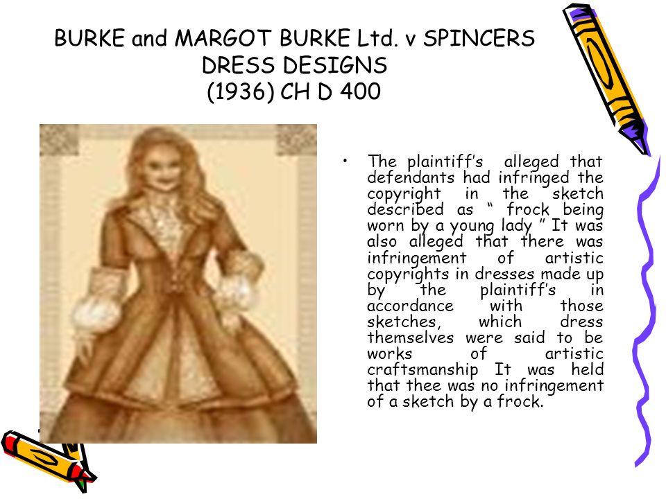 BURKE and MARGOT BURKE Ltd. v SPINCERS DRESS DESIGNS (1936) CH D 400