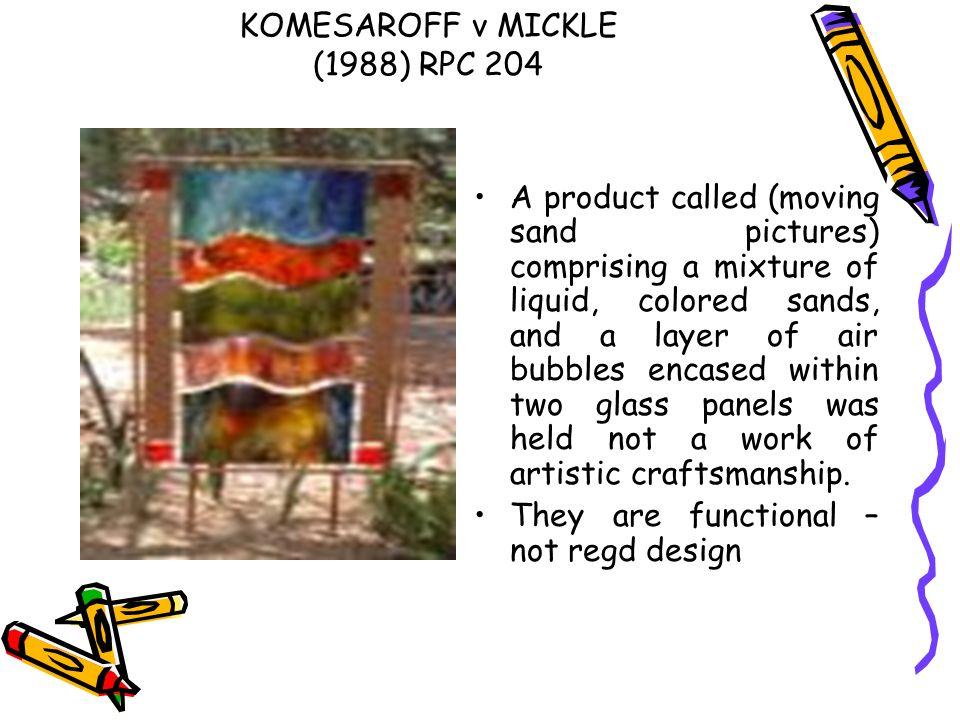KOMESAROFF v MICKLE (1988) RPC 204