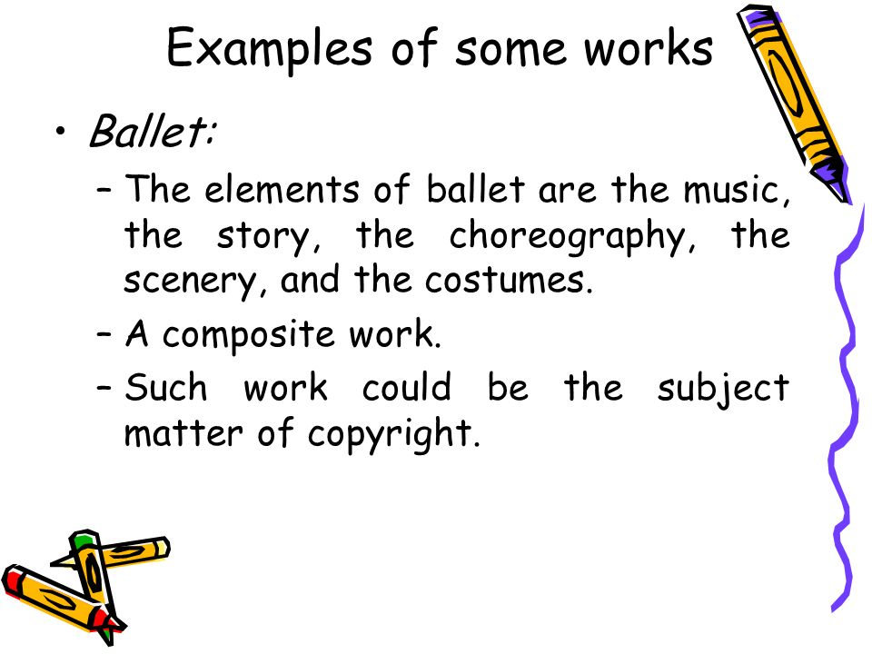 Examples of some works Ballet: