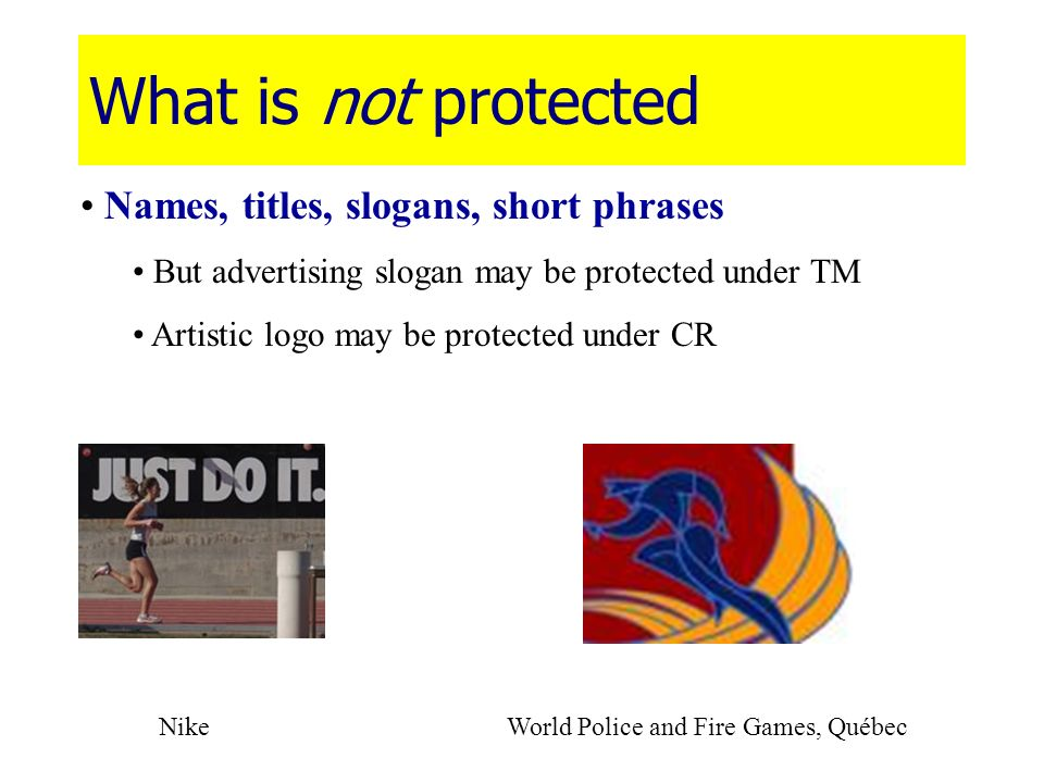 What is not protected Names, titles, slogans, short phrases