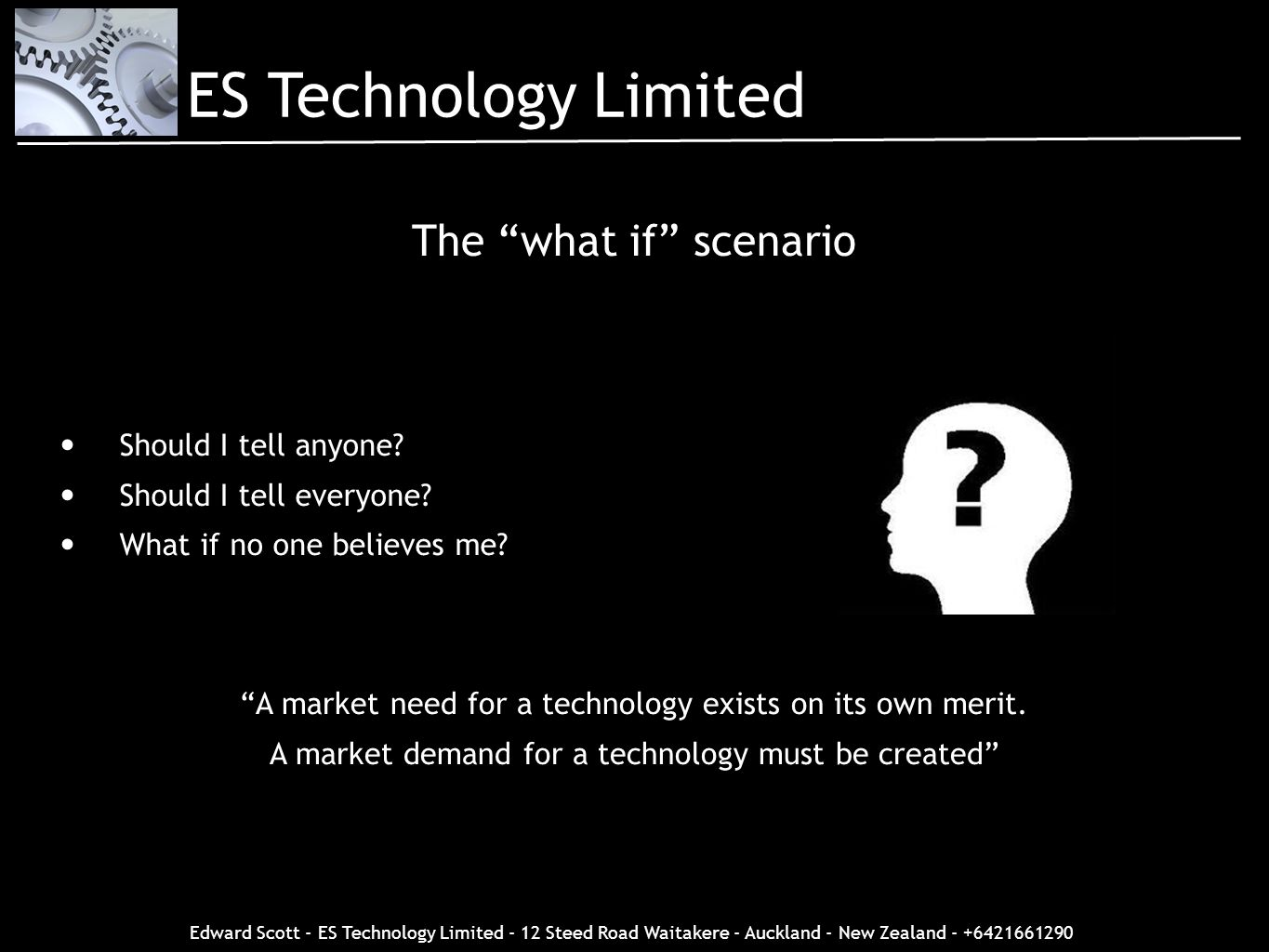 ES Technology Limited The what if scenario Should I tell anyone