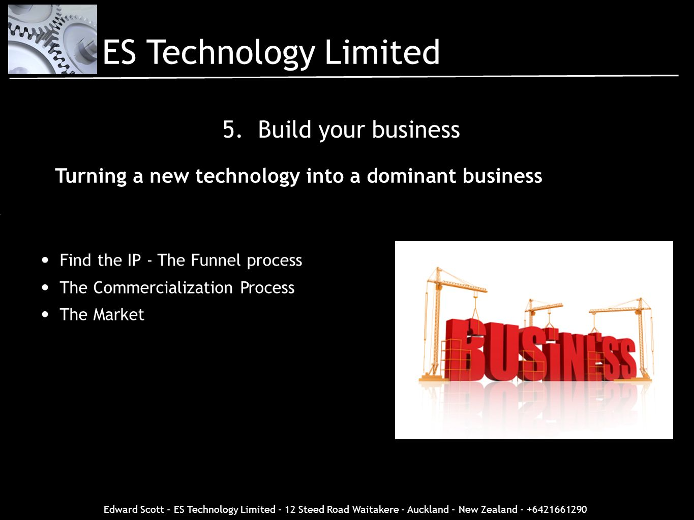 ES Technology Limited 5. Build your business