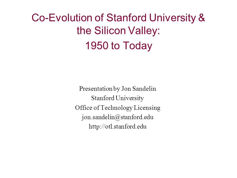 Co-Evolution of Stanford University & the Silicon Valley: 1950 to Today