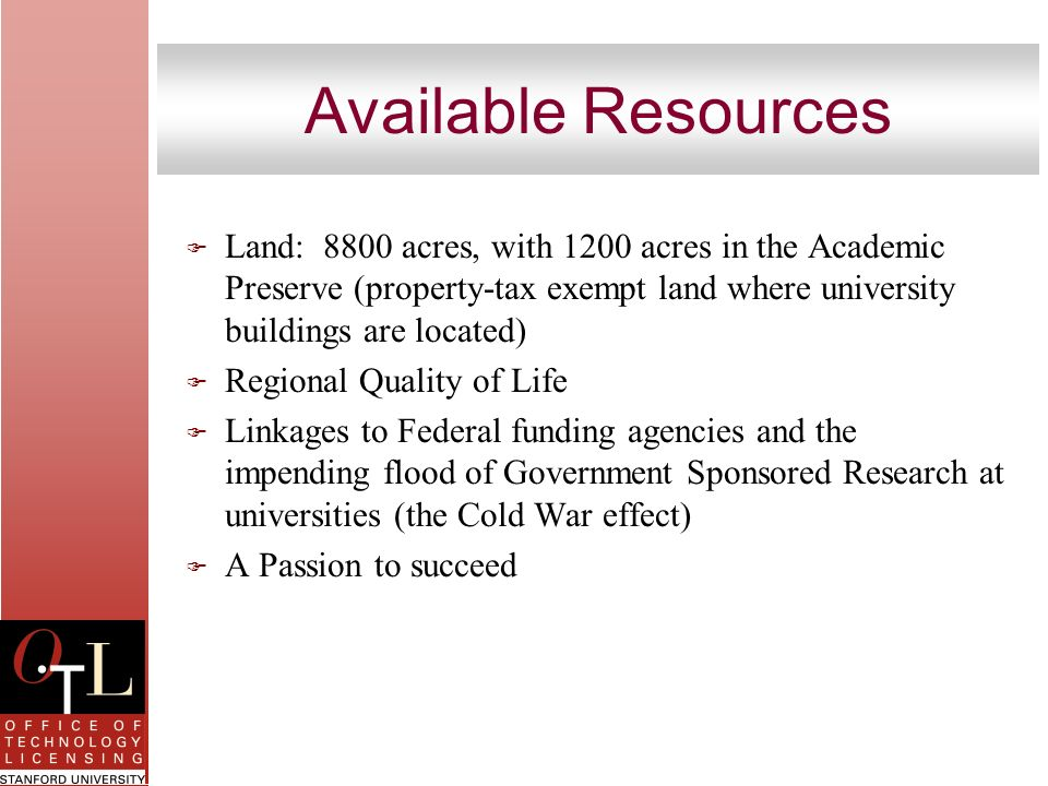 Available Resources Land: 8800 acres, with 1200 acres in the Academic Preserve (property-tax exempt land where university buildings are located)