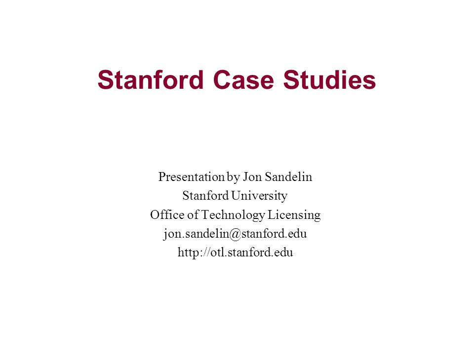 Stanford Case Studies Presentation by Jon Sandelin Stanford University