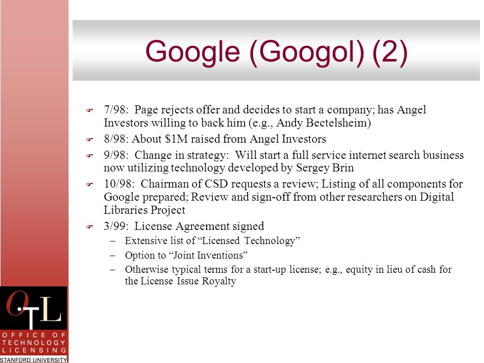 Google (Googol) (2) 7/98: Page rejects offer and decides to start a company; has Angel Investors willing to back him (e.g., Andy Bectelsheim)