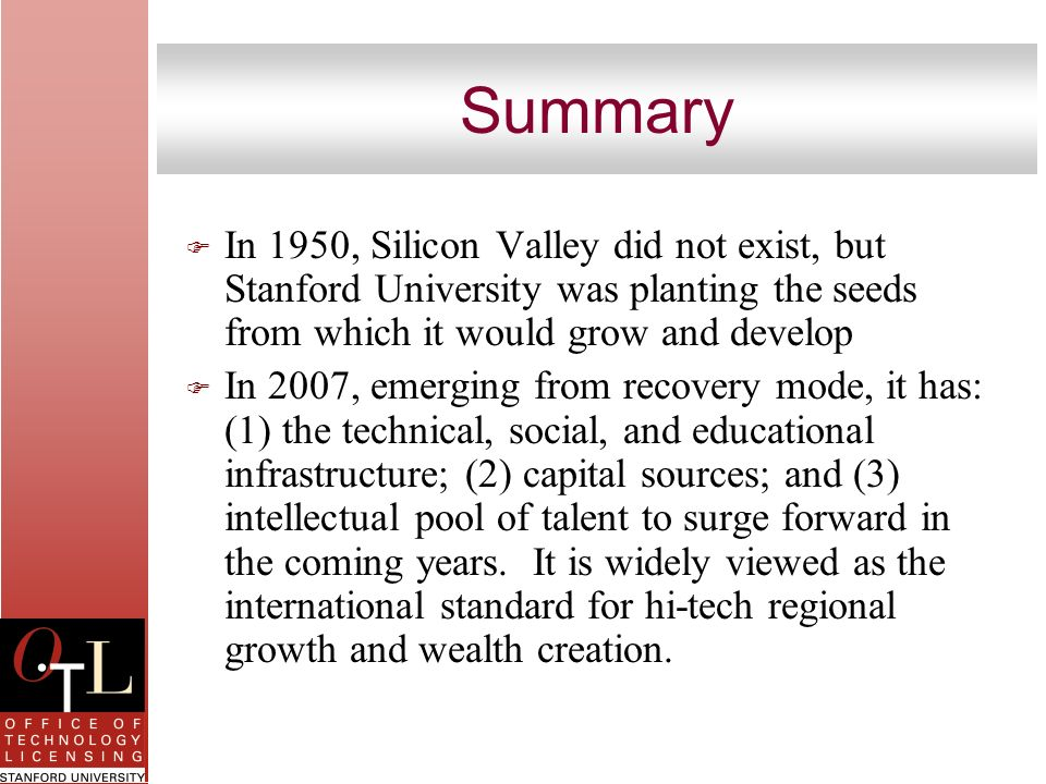 Summary In 1950, Silicon Valley did not exist, but Stanford University was planting the seeds from which it would grow and develop.