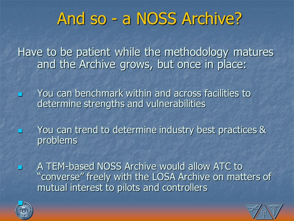 And so - a NOSS Archive Have to be patient while the methodology matures and the Archive grows, but once in place: