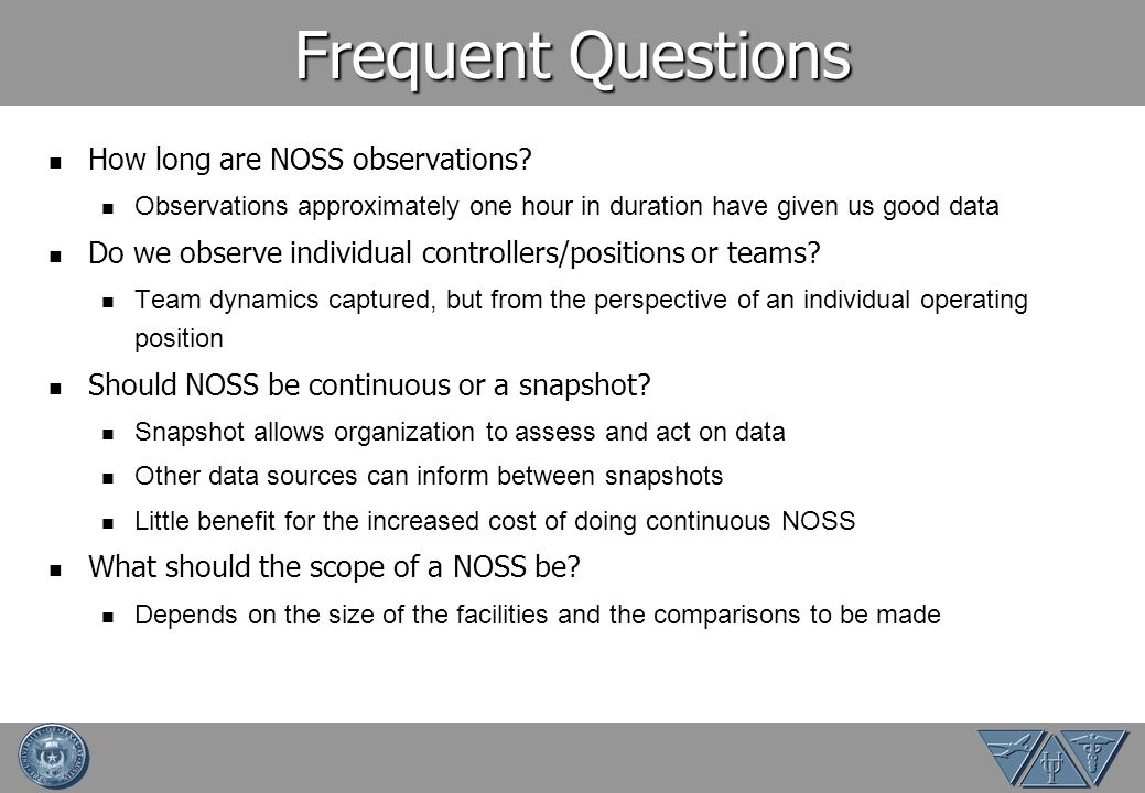 Frequent Questions How long are NOSS observations
