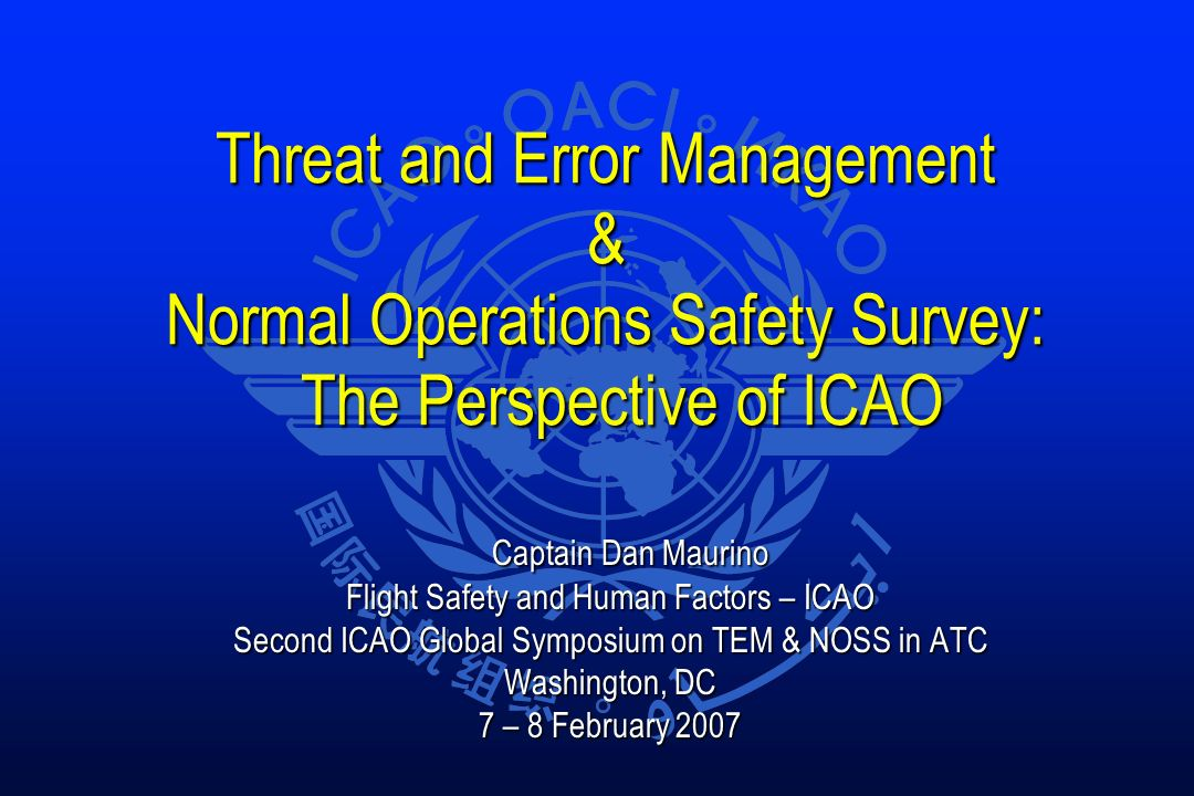 Threat and Error Management & Normal Operations Safety Survey: The Perspective of ICAO