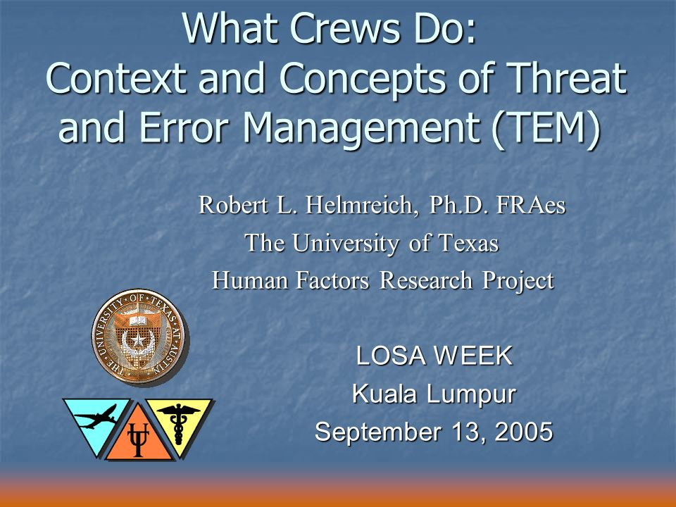 What Crews Do: Context and Concepts of Threat and Error Management (TEM)