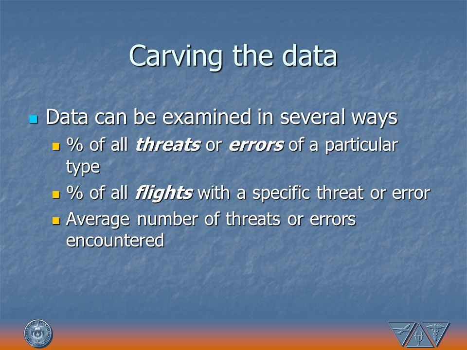 Carving the data Data can be examined in several ways