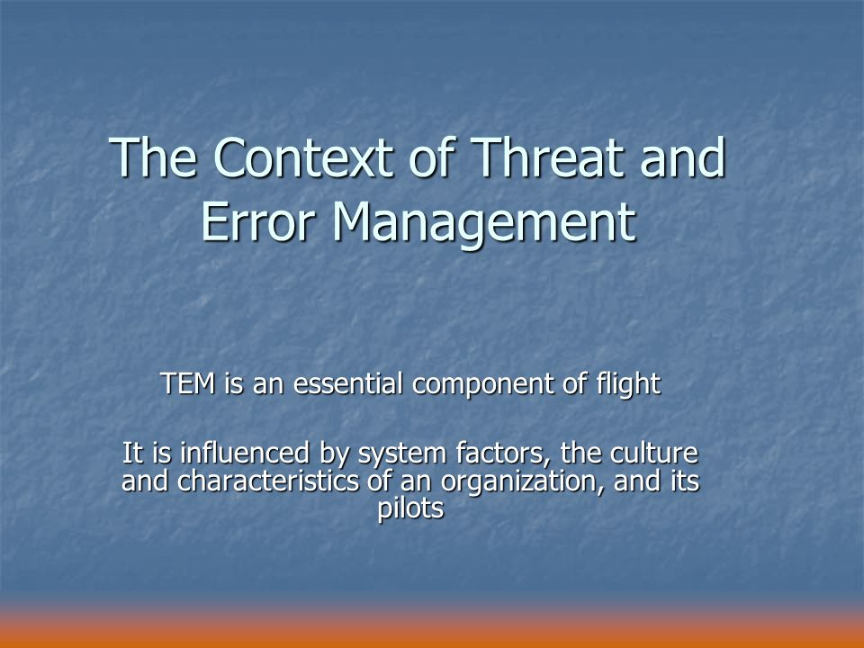 The Context of Threat and Error Management