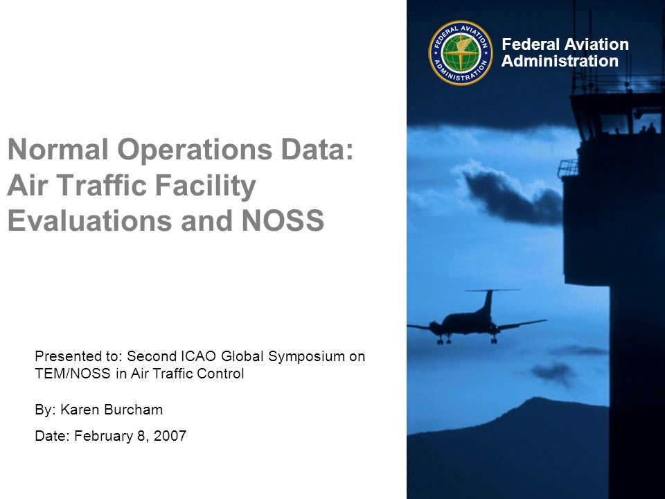 Normal Operations Data: Air Traffic Facility Evaluations and NOSS