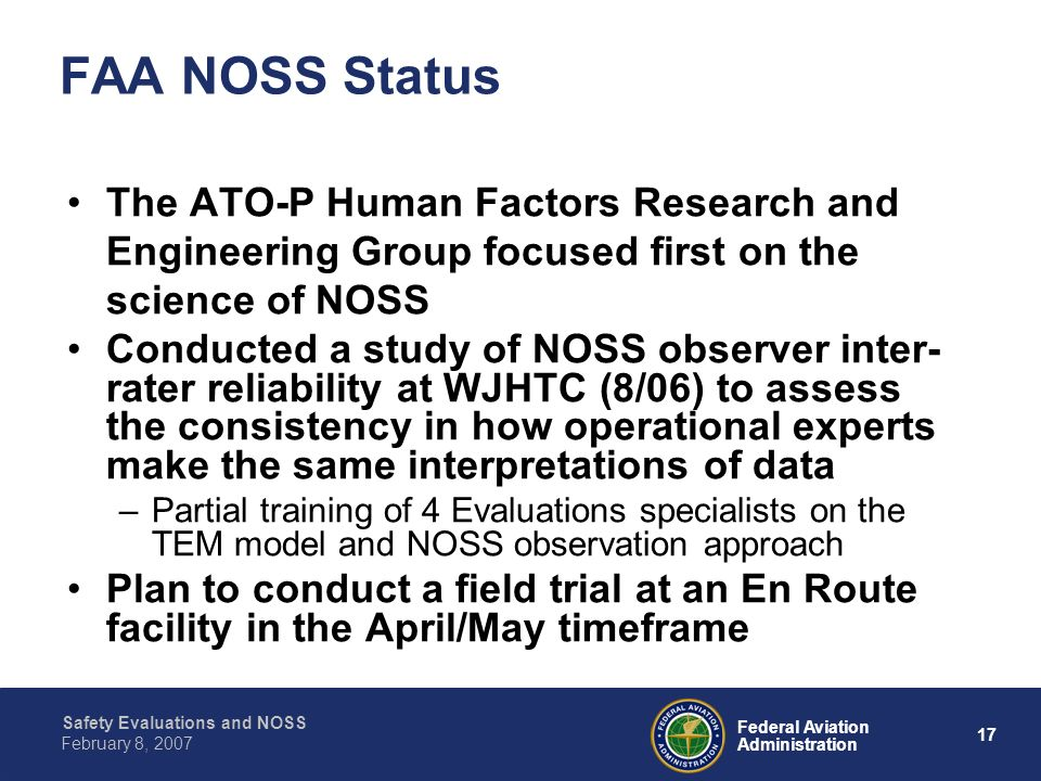 FAA NOSS StatusThe ATO-P Human Factors Research and Engineering Group focused first on the science of NOSS.