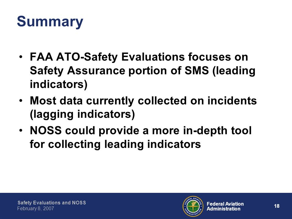SummaryFAA ATO-Safety Evaluations focuses on Safety Assurance portion of SMS (leading indicators)