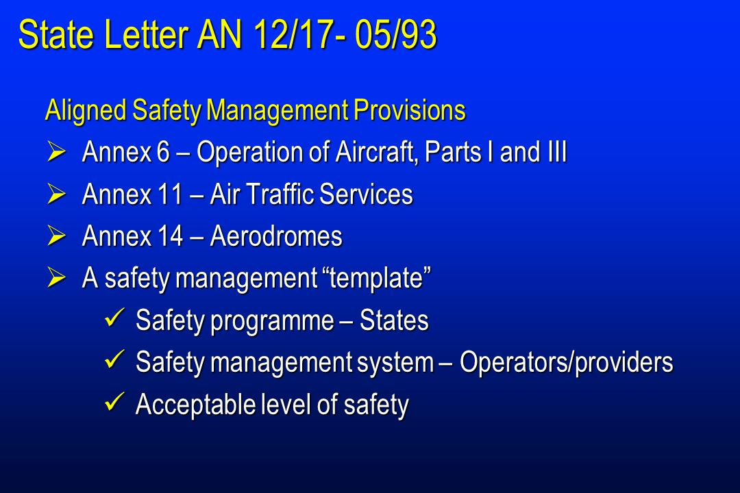 State Letter AN 12/17- 05/93 Aligned Safety Management Provisions