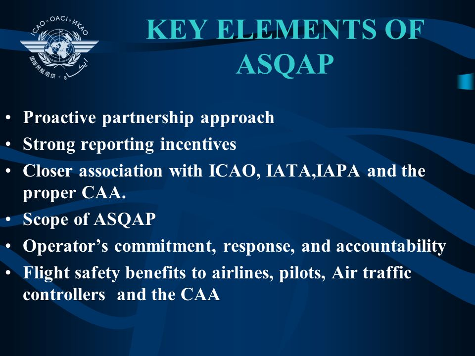 KEY ELEMENTS OF ASQAP Proactive partnership approach