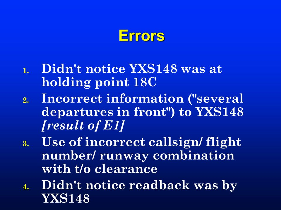 Errors Didn t notice YXS148 was at holding point 18C