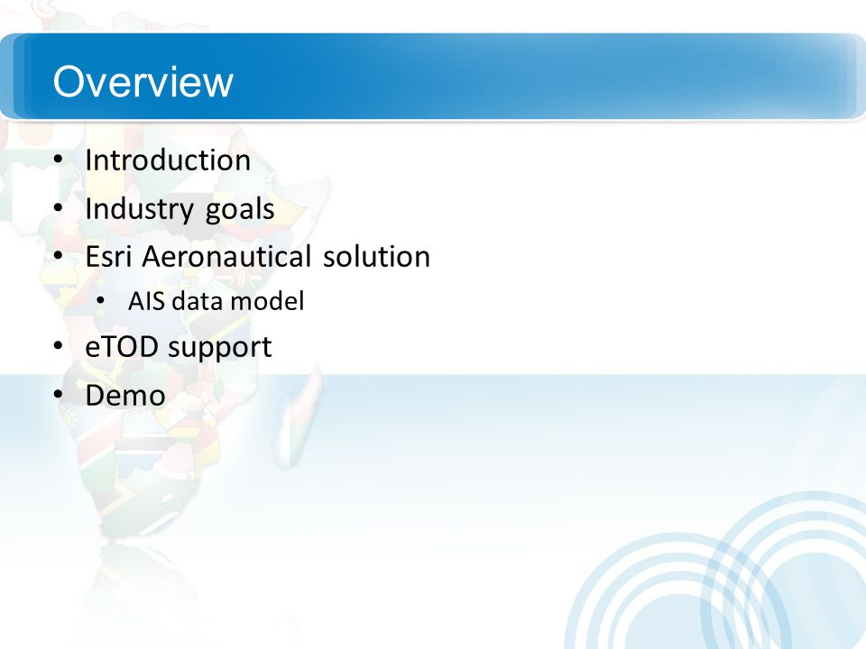Overview Introduction Industry goals Esri Aeronautical solution