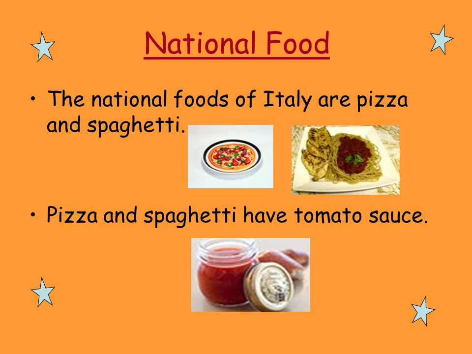 National Food The national foods of Italy are pizza and spaghetti.
