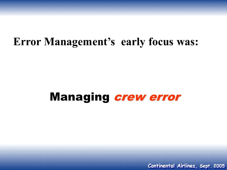 Error Management's early focus was: