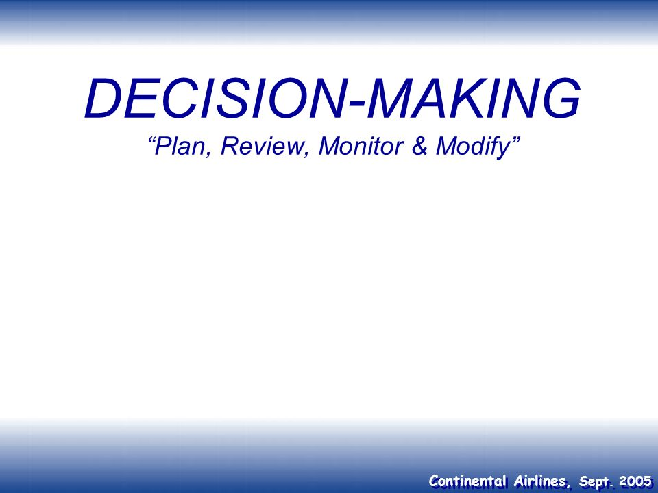 DECISION-MAKING Plan, Review, Monitor & Modify