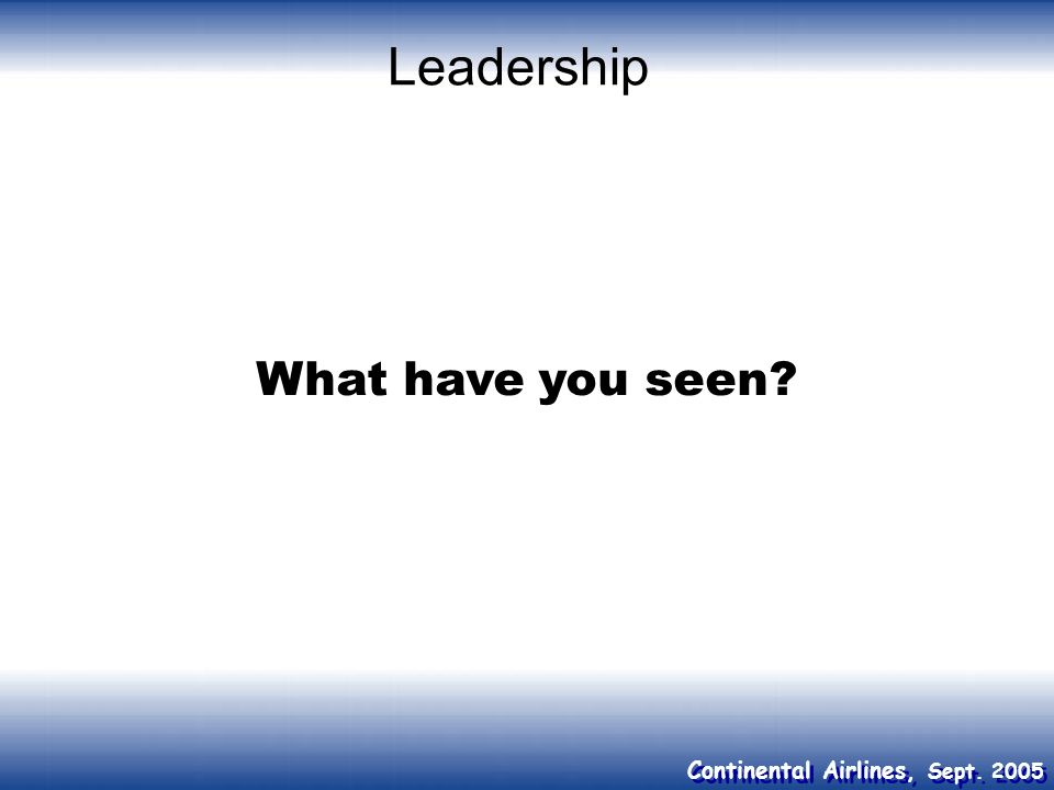 Leadership What have you seen
