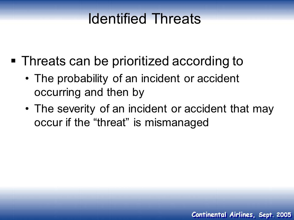 Identified Threats Threats can be prioritized according to