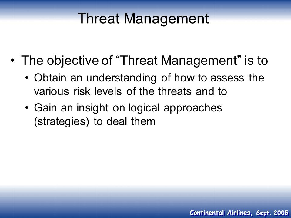 Threat Management The objective of Threat Management is to