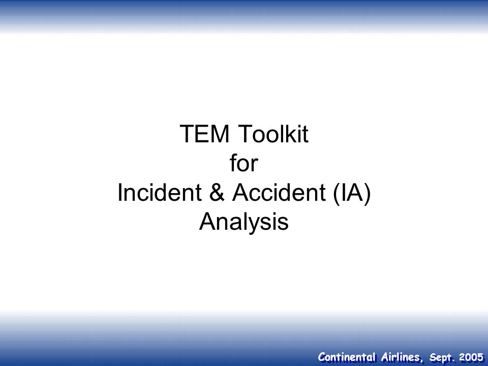 TEM Toolkit for Incident & Accident (IA) Analysis