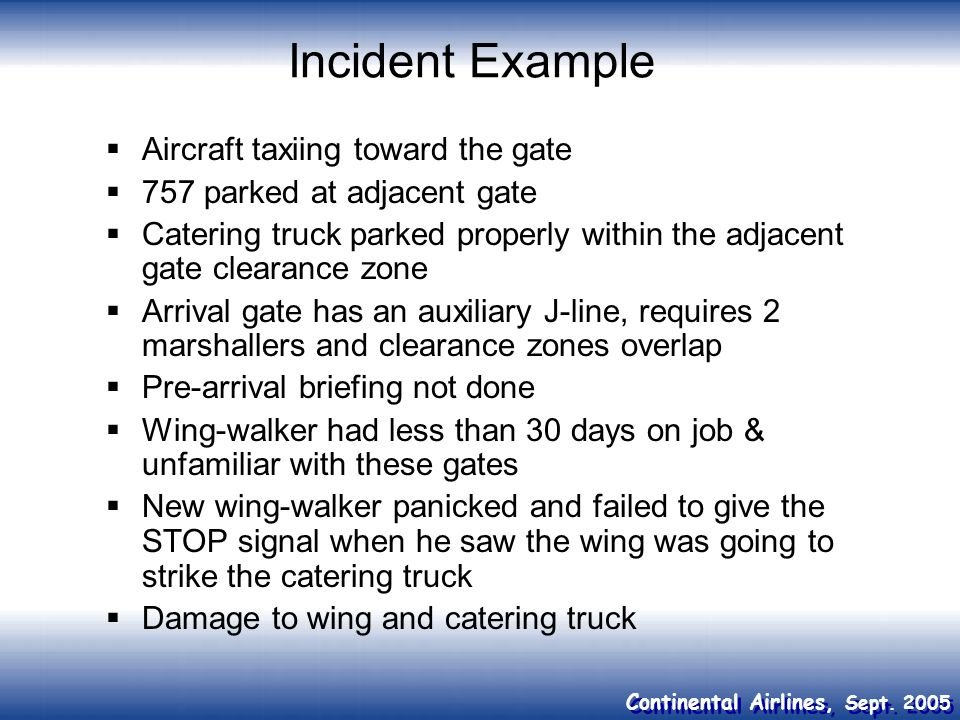 Incident Example Aircraft taxiing toward the gate