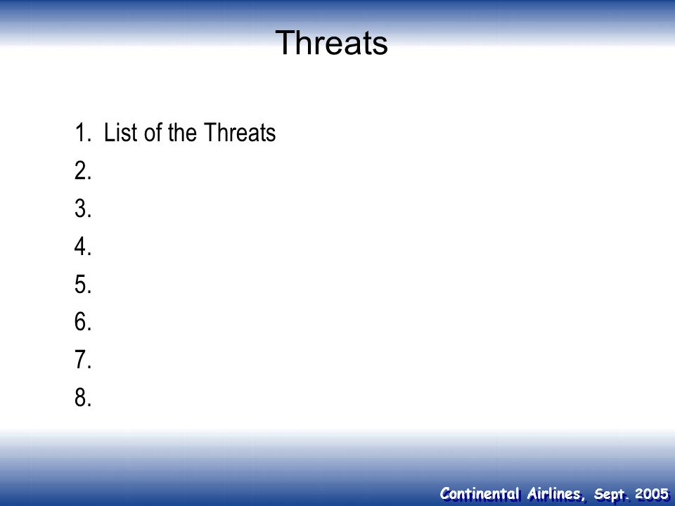 Threats 1. List of the Threats 2. 3. 4. 5. 6. 7. 8.