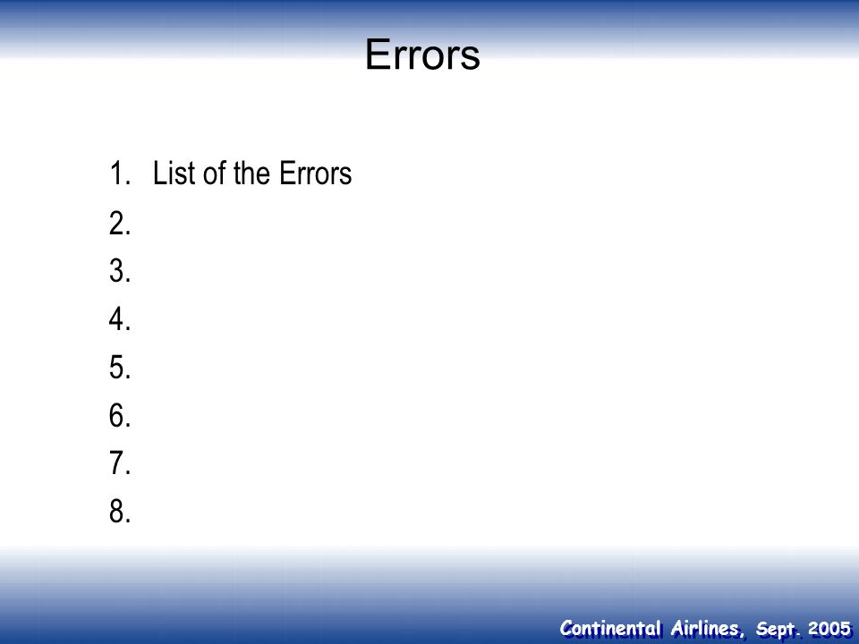 Errors 1. List of the Errors 2. 3. 4. 5. 6. 7. 8.