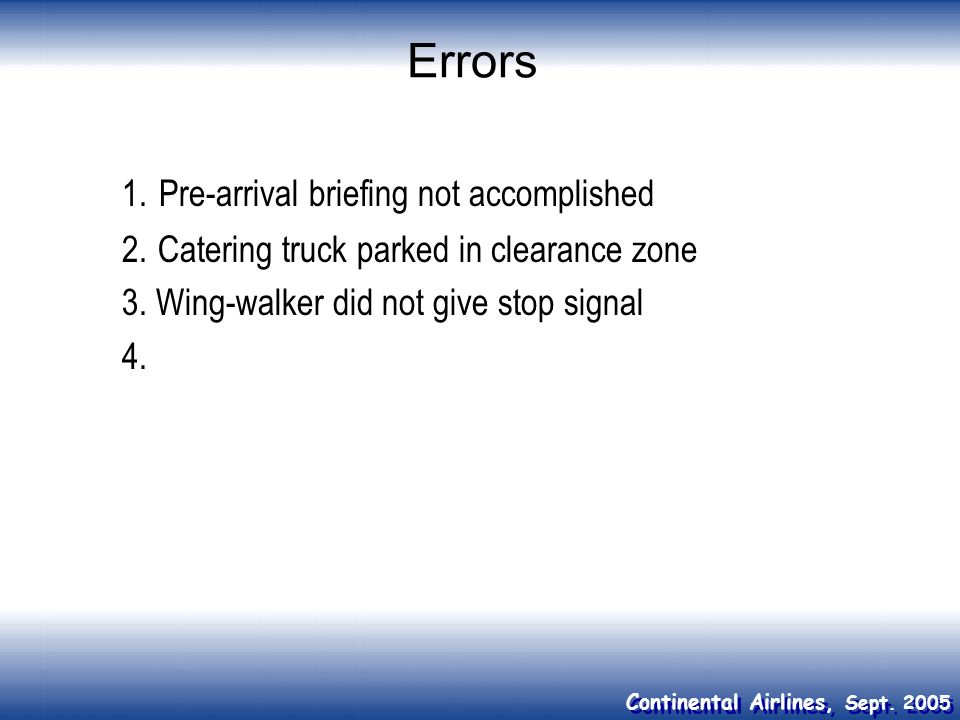 Errors 1. Pre-arrival briefing not accomplished