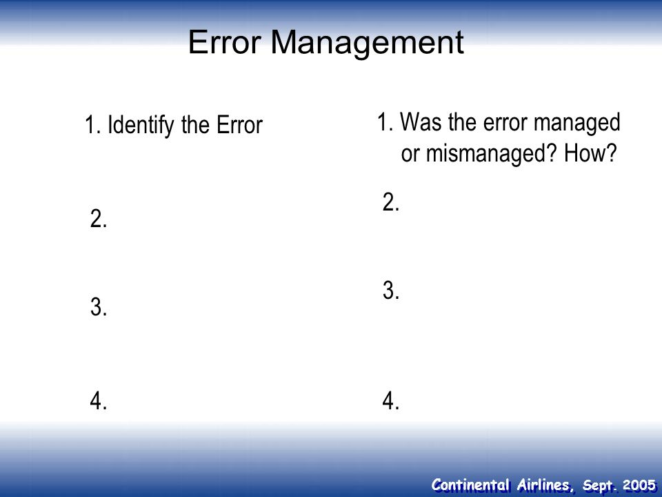 Error Management 1. Identify the Error