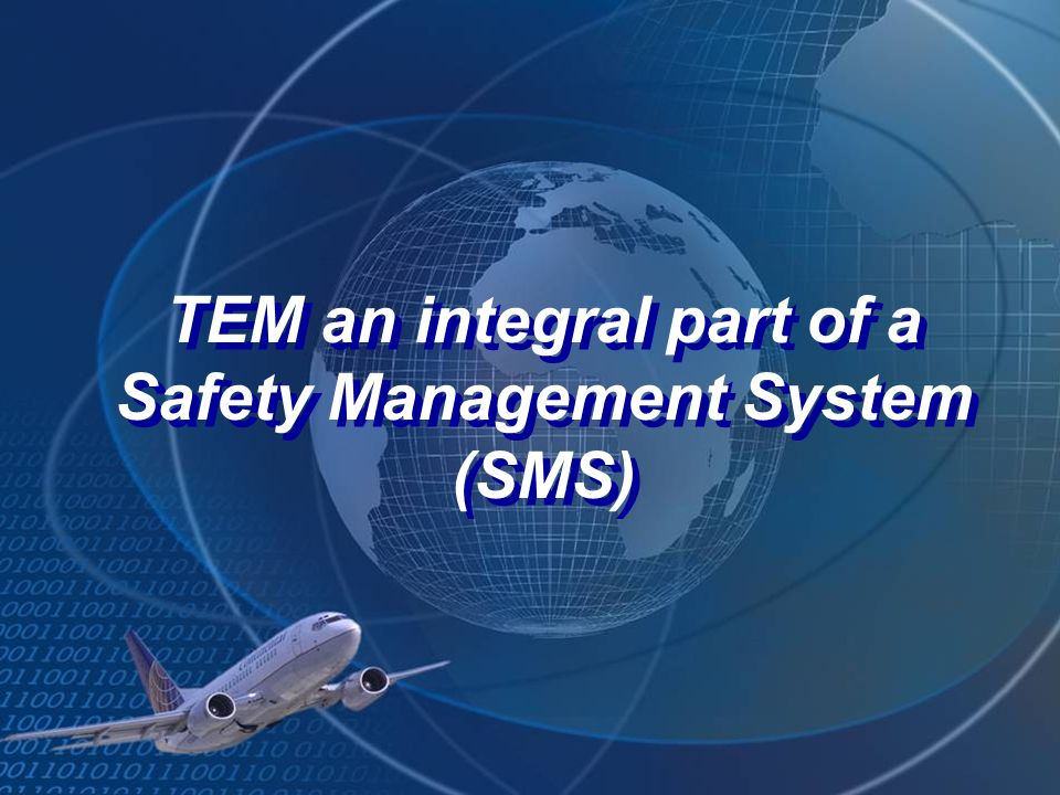 TEM an integral part of a Safety Management System (SMS)