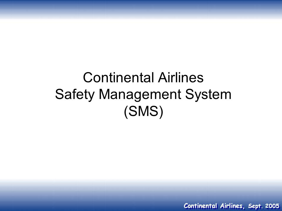 Continental Airlines Safety Management System (SMS)