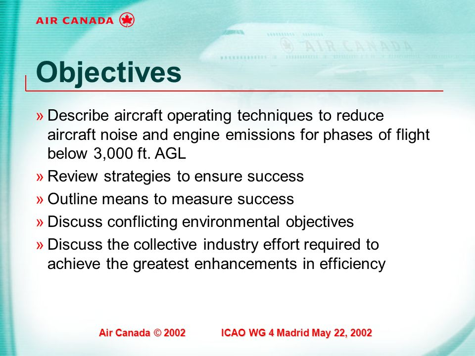 Objectives Describe aircraft operating techniques to reduce aircraft noise and engine emissions for phases of flight below 3,000 ft. AGL.