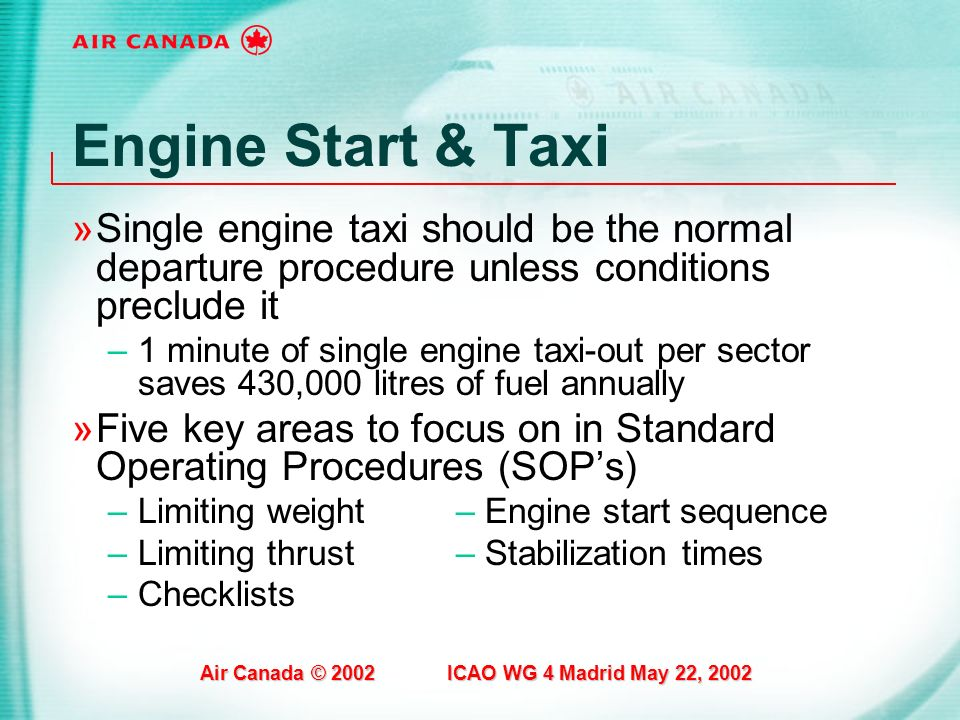 Engine Start & Taxi Single engine taxi should be the normal departure procedure unless conditions preclude it.