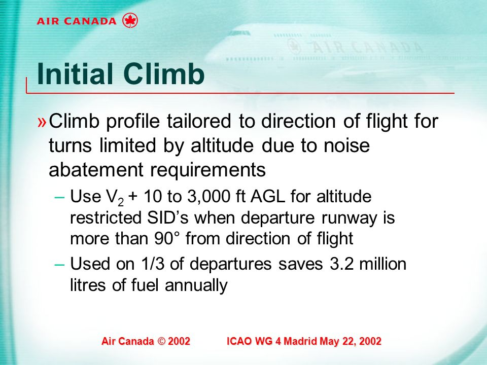 Initial Climb Climb profile tailored to direction of flight for turns limited by altitude due to noise abatement requirements.
