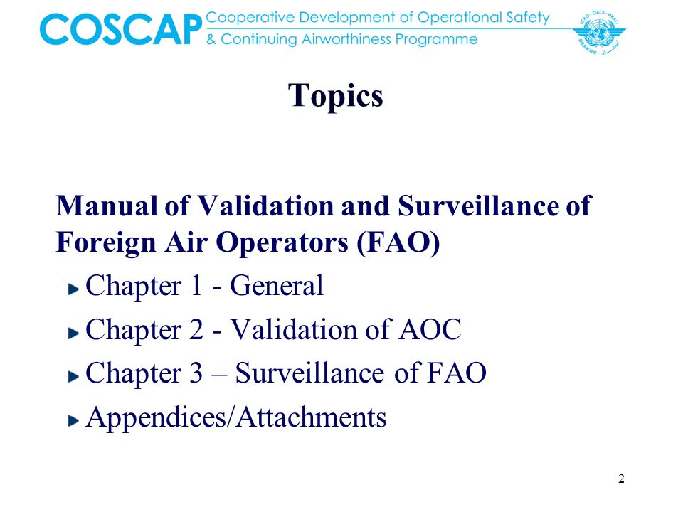Topics Manual of Validation and Surveillance of Foreign Air Operators (FAO) Chapter 1 - General. Chapter 2 - Validation of AOC.