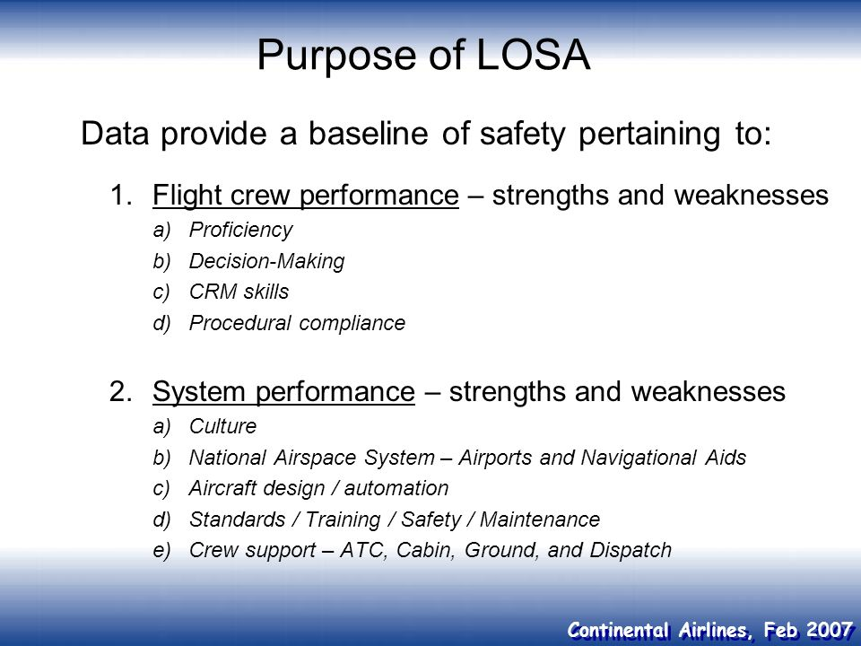 Purpose of LOSA Data provide a baseline of safety pertaining to: